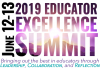 2019 Educator Excellence Summit - June 12-13 - Bringing out the best in educators through Leadership, Collaboration, and Reflection